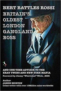 Bert Rossi: Britain's Oldest London Gangland Boss. Now on Sale at #Amazon: http://amzn.to/2sDzY8e  #TrueCrime #London #RIPBERT