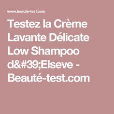 Testez la Crème Lavante Délicate Low Shampoo d'Elseve - Beauté-test.com