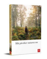 Slik påvirker naturen oss - viktig for helsa, tilfredshet og mening i livet Books, Nature, Libros, Book, Book Illustrations, Libri
