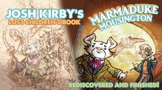 The Josh Kirby Estate has just released this kickstarter campaign with Ray Friesen. Plus a narration for the stretch goal by award winner Stephen Briggs, and divine sculptures by Lyn Marie Neuenfeldt! AND they're are coming to NADWCon2017  so you can ask them all about it! Will you be there too?  https://www.kickstarter.com/projects/rayfriesen/josh-kirbys-marmaduke-mousington-childrens-book?ref=email