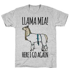 Here I go again making llama puns and singing show tunes disco music! Show off you love for Llamas, puns, and Mamma Mia with this funny llama, mamma mia parody shirt! Llama Puns, Funny Llama, Cute Llama, Alpacas, Llama Shirt, T Shirt, Llama Face, Here I Go Again, Llama Gifts