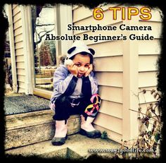 Smartphone Photography: 6 tips for beginners
