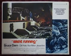 Lobby card, for the 1972 motion picture, SILENT RUNNING. Ron Rifkin, Running Movies, Silent Running, Joan Baez, Sci Fi Movies, Film Posters, Science Fiction, The Incredibles, Adventure