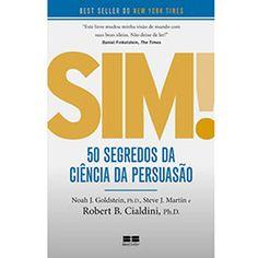 Livro - Sim! 50 Segredos da Ciência da Persuasão