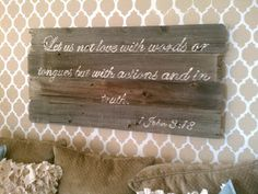 "PROJECTS for my old fence pieces: ""Lets us not love with words..."