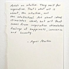 Agnes Martin quote The Words, Cool Words, Words Quotes, Me Quotes, Sayings, Agnes Martin, Artist Quotes, Happiness, Beautiful Words