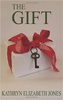 The Gift: A Parable of the Key (book) by Kathryn Elizabeth Jones