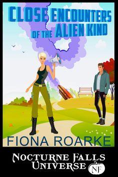 Close Encounters Of The Alien Kind, Nocturne Falls Universe Author: Fiona Roarke SciFi Romance Jan 2017