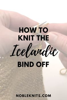 Knitting Tip: How to Do the Icelandic Bind Off Closely matches garter stitch. Us… Knitting Tip: How to Do the Icelandic Bind Off Closely matches garter stitch. Uses less yarn than traditional bind off. Bind Off Knitting, Knitting Help, Knitting Blogs, Easy Knitting, Loom Knitting, Knitting Stitches, Knitting Projects, Knitting Patterns, Tejidos