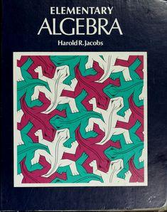 Elementary algebra : Jacobs, Harold R : Free Download, Borrow, and Streaming : Internet Archive Homeschool Books, Library Catalog, Algebra, The Borrowers, Archive, Internet, Free