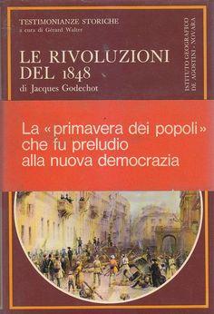 LE RIVOLUZIONI DEL 1848 Jacques Godechot 1973 Istituto Geografico De Agostini