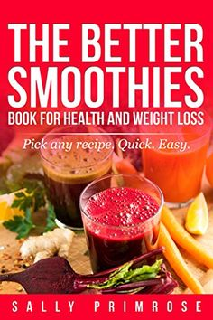 THE BETTER SMOOTHIES BOOK : For Health and Weight Loss an...