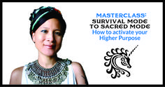 """Free Masterclass """"From Survival Mode to Sacred Mode: How to activate your higher purpose"""" — LittleWoo.org"""