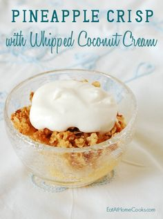 Pineapple Crisp with Whipped Coconut Cream - It tastes fantastic! Click through for recipe.