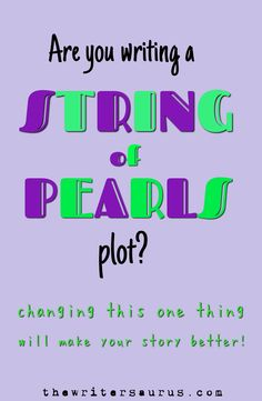 Is your story just a string of pearls? Learn how this writing fallback weakens your story - and how you can fix it! #thewritersaurus #amwriting #writingtips