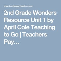 2nd Grade Wonders Resource Unit 1 by April Cole Teaching to Go | Teachers Pay…