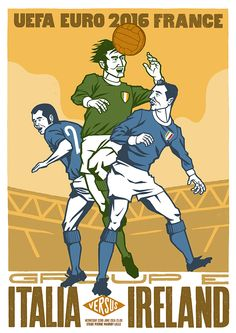 Illustration for Póg Mo Goal as part of a series of match-day posters for the Republic of Ireland's three group games in France. Republic Of Ireland, The Republic, Italian Side, Uefa Euro 2016, European Championships, Soccer, Football, France, Goals
