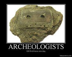 Archeologists - Demotivational Poster