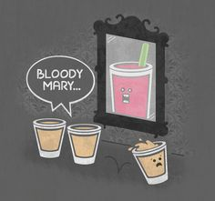 Bloody Mary...
