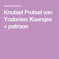 Knutsel Frutsel van Yodorien: Kaarsjes + patroon