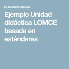 Ejemplo Unidad didáctica LOMCE basada en estándares