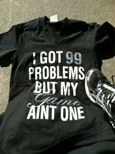 99 problems, but game aint one sport shirt