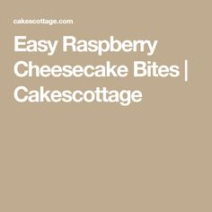 Easy Raspberry Cheesecake Bites | Cakescottage