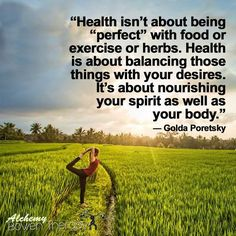 """Health isn't about being """"perfect"""" with food or exercise or herbs. Health is about balancing those things with your desires. It's about nourishing your spirit as well as your body. Yeah baby, this is totally #WildlyAlive! #selflove #fitness #health #nutrition #weight #loss LEARN MORE → www.WildlyAliveWeightLoss.com"""