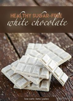 Healthy Sugar-Free White Chocolate from the Fat Bombs Book (low-carb, keto, paleo) (Wren: I would recommend adding the extra Stevia drops. Mine turned out only mildly sweet and I didn't add Stevia). Low Carb Candy, Keto Candy, Healthy Sugar, Healthy Sweets, Fat Bombs, Keto Fat, Low Carb Keto, Sugar Free Vanilla Extract, Sugar Free White Chocolate