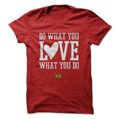 (Top 10 Tshirt) Do what you love what you do. at Tshirt design Facebook Hoodies, Funny Tee Shirts