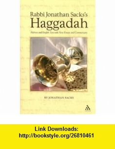 Rabbi Jonathan Sackss Haggadah Hebrew and English Text with New Essays and Commentary by Jonathan Sacks (9780826428257) Jonathan Sacks , ISBN-10: 0826428258  , ISBN-13: 978-0826428257 ,  , tutorials , pdf , ebook , torrent , downloads , rapidshare , filesonic , hotfile , megaupload , fileserve