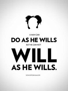 Arthur Schopenhauer (1788 – 1860) was a German philosopher best known for his book, The World as Will and Representation, in which he claimed that our world is driven by a continually dissatisfied will, continually seeking satisfaction.