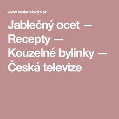 Jablečný ocet — Recepty — Kouzelné bylinky — Česká televize