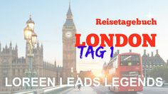 London Reisetagebuch Loreen Leads Legends