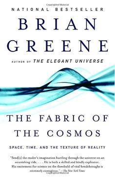 The Fabric of the Cosmos: Space, Time, and the Texture of Reality: Brian Greene: 9780375727207: Amazon.com: Books