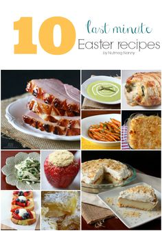 10 Last Minute Easter Recipes by Nutmeg Nanny