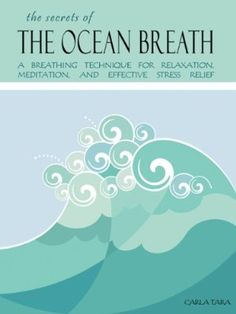 The Secrets of the Ocean Breath: A Breathing Technique for Relaxation, Meditation, and Effective Stress Relief:Amazon:Kindle Store