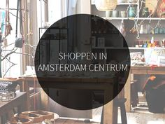 Skip the Kalverstraat and go shopping in Amsterdam City Center. Discover this and more shops, restaurants and bars in the Amsterdam city guide >>