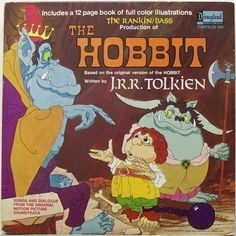 "The Rankin-Bass animated version of ""The Hobbit"" came out in 1977. I was totally hooked. I had this LP & when it wore out I demanded a replacement copy."
