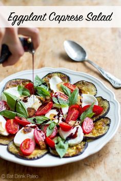 Eggplant Caprese Salad With Fried Garlic and Balsamic - gluten free, vegetarian, primal, almost paleo, low carb, LCHF, slow carb. Aubergine Caprese - Click here for recipe: http://eatdrinkpaleo.com.au/eggplant-caprese-salad-with-fried-garlic-balsamic/