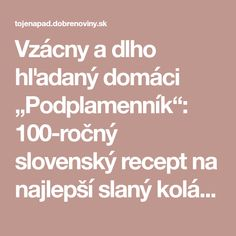 "Vzácny a dlho hľadaný domáci ""Podplamenník"": 100-ročný slovenský recept na najlepší slaný koláč, aký sme ochutnali! Math Equations, Cooking, Cakes, Basket, Baking Center, Food Cakes, Scan Bran Cake, Diy Cake, Cake"