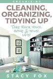 Free Kindle Book -  [Crafts & Hobbies & Home][Free] Organization: Cleaning, Organizing, Tidying Up: Take Back Your Home and Your Life! (Stress Free, Zen Philosophy, Feng Shui, Declutter, Minimalism, Home Organization, Cleaning)