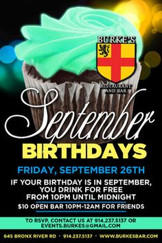 September Birthday Parties We're celebrating all September birthdays!!! September 26, 2014  Friday: 10pm-12am - birthday boy/girl drink free, friends pay $10 for 2-hour open bar!