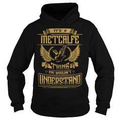 METCALFE METCALFEYEAR METCALFEBIRTHDAY METCALFEHOODIE METCALFENAME METCALFEHOODIES  TSHIRT FOR YOU