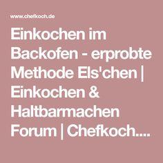 Einkochen im Backofen - erprobte Methode Els'chen   Einkochen & Haltbarmachen Forum   Chefkoch.de