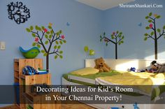 Decorating Ideas for Kid's Room in Your Chennai Property. Read about it at http://chennai.shriramproperties.com/ideas-for-kids-room-in-your-chennai-property/   Visit http://shankari.shriramproperties.com/ to live in a Sustainable Green Environment.