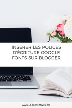 Insérer les polices décriture Google Fonts sur Blogger