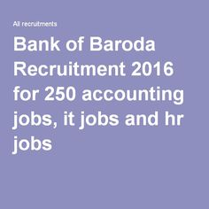 Bank of Baroda Recruitment 2016 for 250 accounting jobs, it jobs and hr jobs