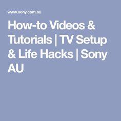 How-to Videos & Tutorials | TV Setup & Life Hacks | Sony AU