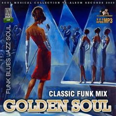 Golden Soul: Classic Funk Mix (2020) Electro Music, Jazz, Musicals, Blues, Album, Classic, Movies, Movie Posters, Collection